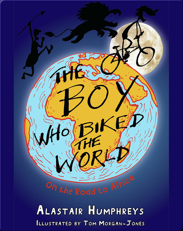 The Boy Who Biked The World #1: On the Road to Africa
