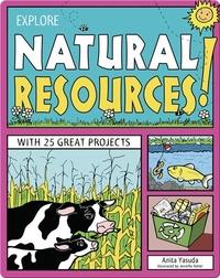 Explore Natural Resources!