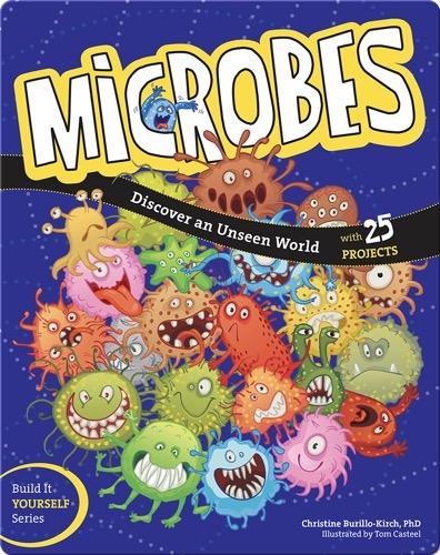 Microbes: Discover an Unseen World