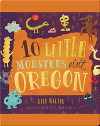 10 Little Monsters Visit Oregon