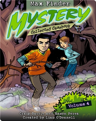 Max Finder Mystery: Collected Casebook #4