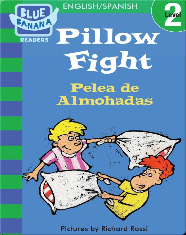 Pillow Fight (Pelea de Almohadas)