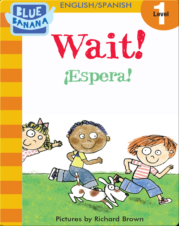 Wait! (¡Espera!)