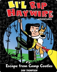 Li'l Rip Haywire Adventures: Escape from Camp Cooties