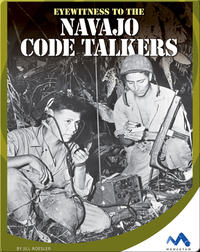 Eyewitness to the Navajo Code Talkers