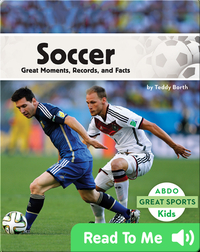 Soccer: Great Moments, Records, and Facts