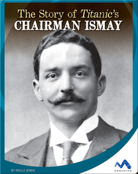 Stories of Titanic's Chairman Ismay