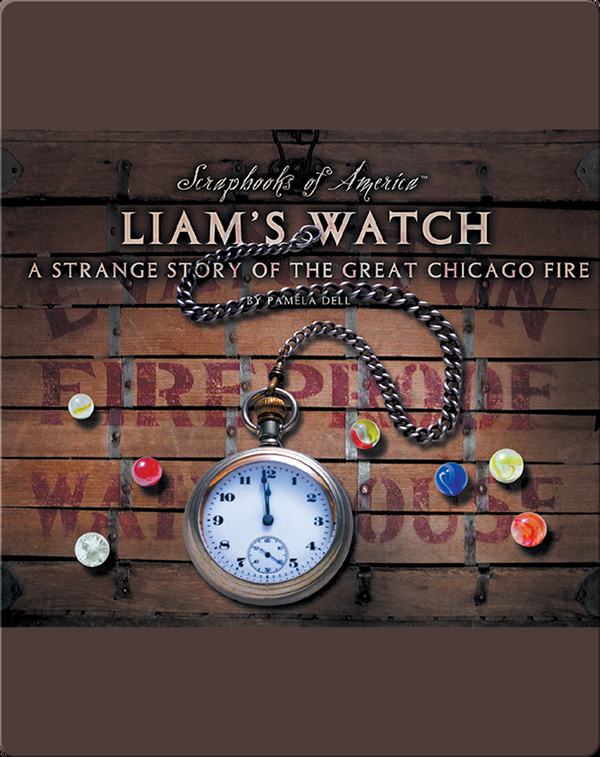 Liam's Watch A Strange Story of the Great Chicago Fire