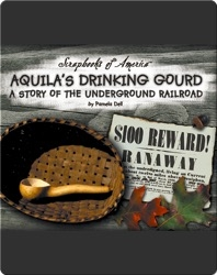Aquila's Drinking Gourd: A Story of the Underground Railroad