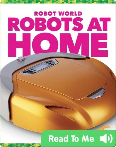 Robot World: Robots at Home
