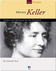 Helen Keller: Author and Advocate for the Disabled