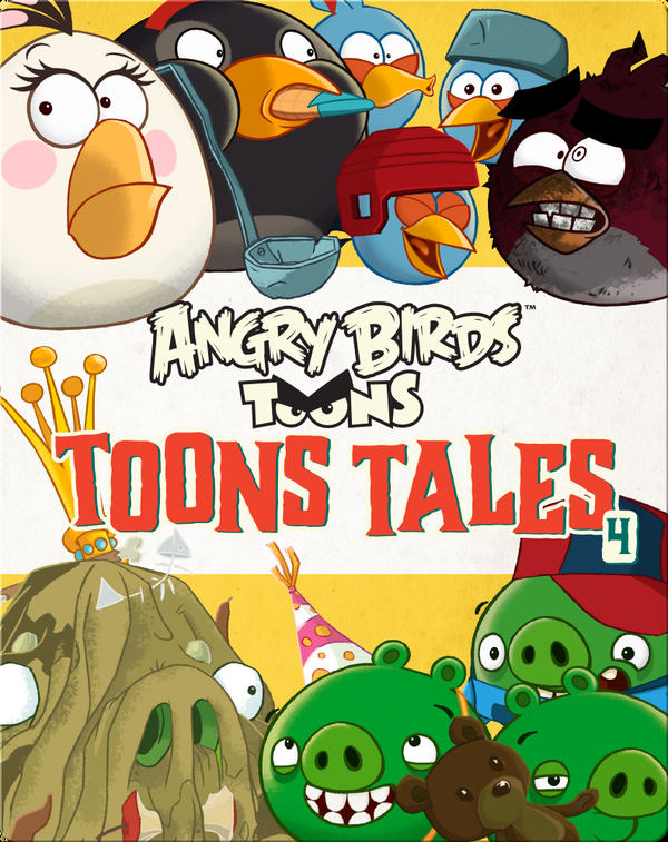 Angry Birds: Toons Tales 4