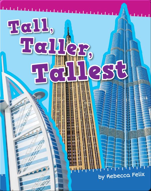Tall, Taller, Tallest