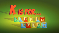 K is for Keep it Clean