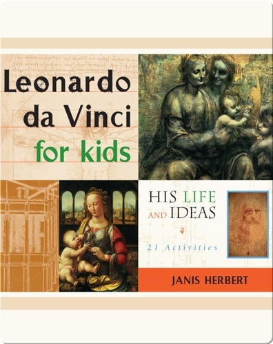 Leonardo da Vinci for Kids: His Life and Ideas, 21 Activities