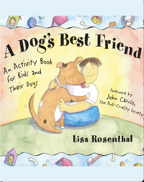 Dog's Best Friend: An Activity Book for Kids and Their Dogs
