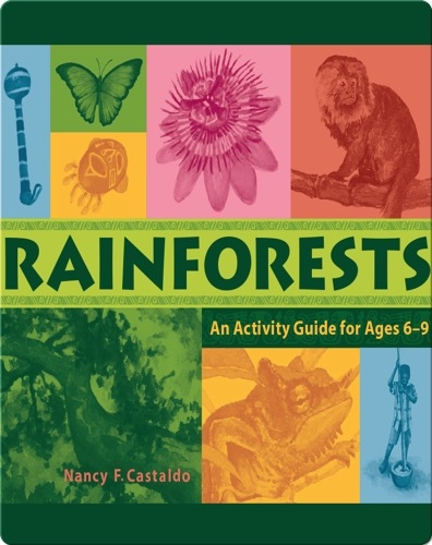 Rainforests: An Activity Guide for Ages 6–9