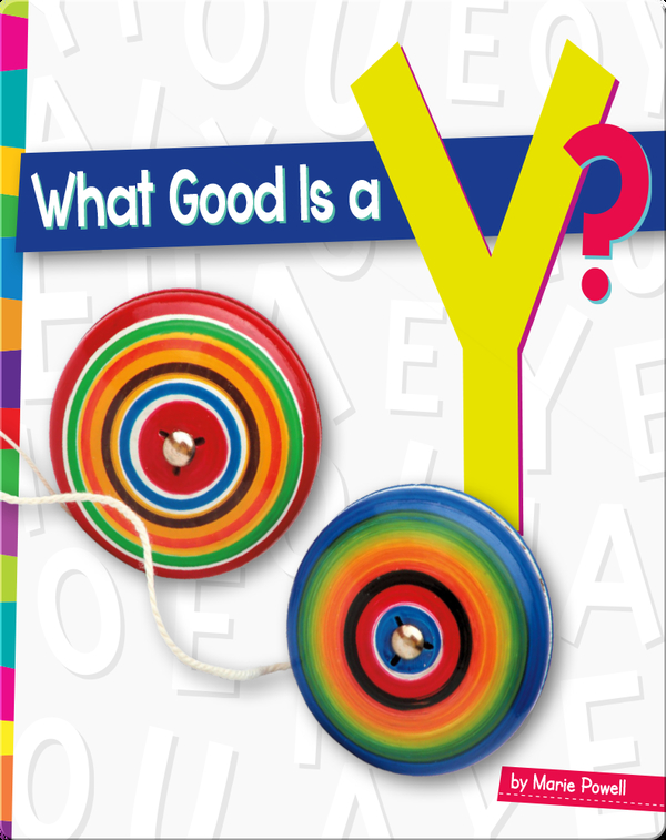 What Good Is a Y?