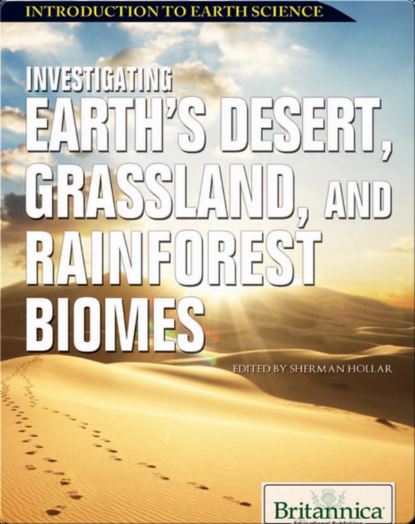 Investigating Earth's Desert, Grassland, and Rainforest Biomes