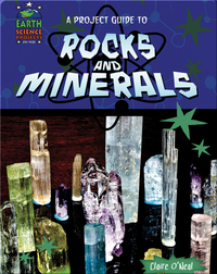 A Project Guide to Rocks and Minerals