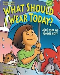 What Should I Wear Today?/¿Qué ropa me pondré hoy?