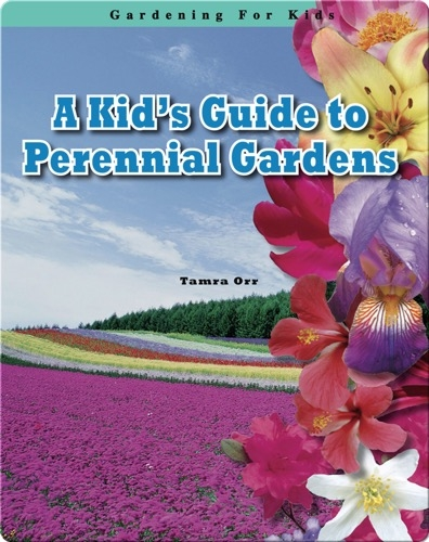 A Kid's Guide to Perennial Gardens