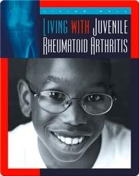 Living with Juvenile Rheumatoid Arthritis
