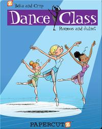 Dance Class #2: Romeos and Juliet