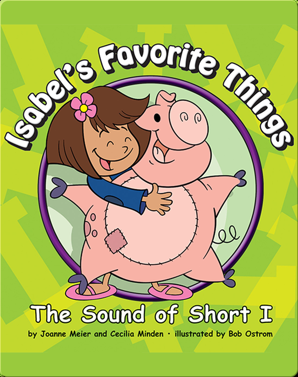 Isabel's Favorite Things: The Sounds of Short I