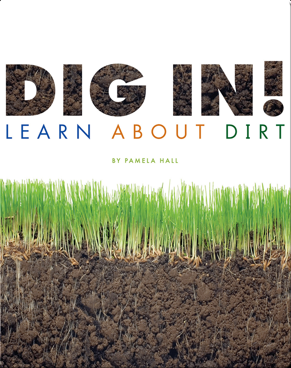 Dig In! Learn About Dirt