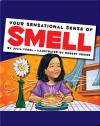 Your Sensational Sense of Smell