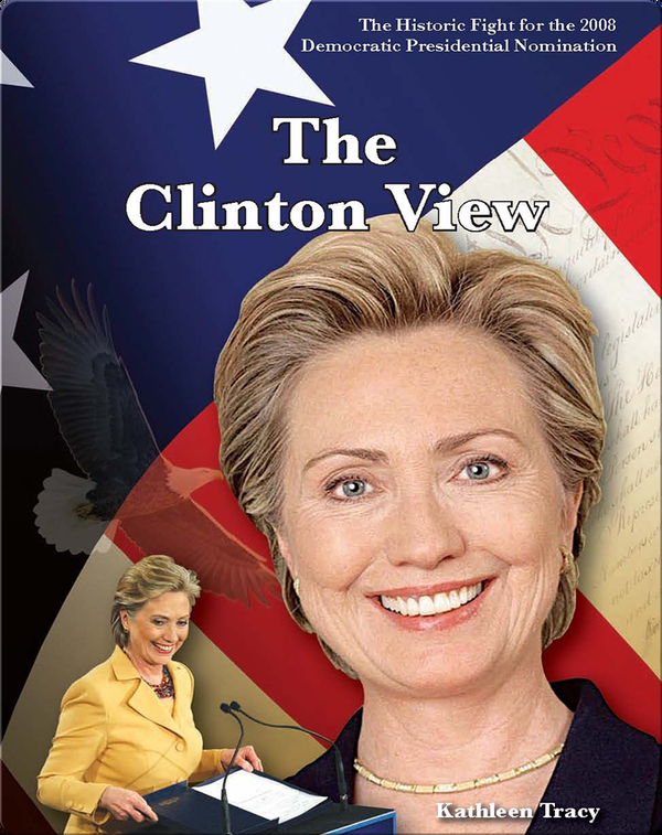 The Historic Fight for the 2008 Presidential Nomination: The Clinton View