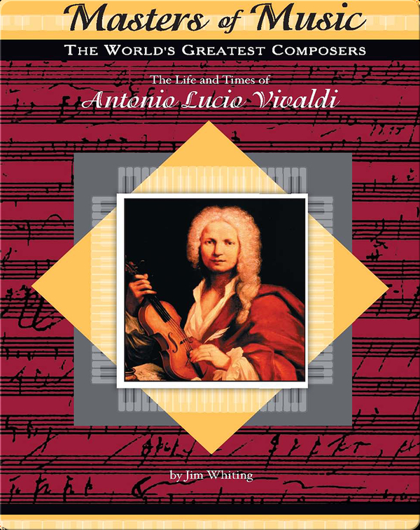 The Life and Times of Antonio Lucio Vivaldi