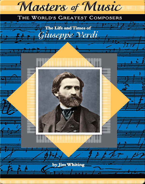 The Life and Times of Giuseppe Verdi