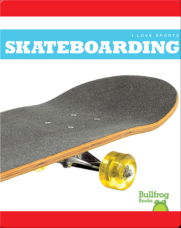 I Love Sports: Skateboarding