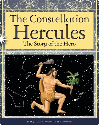 The Constellation Hercules: The Story of the Hero