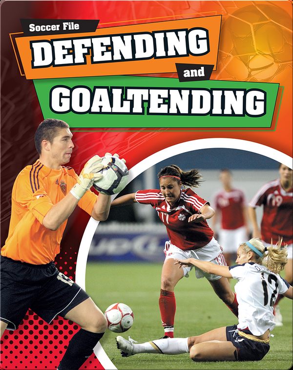 Defending and Goaltending