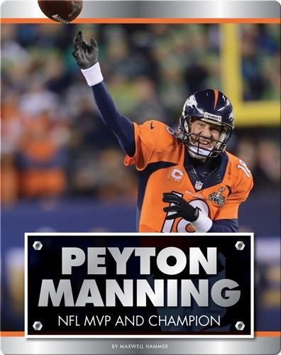 Peyton Manning: NFL MVP and Champion