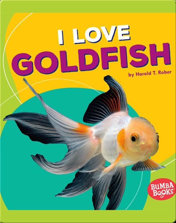I Love Goldfish