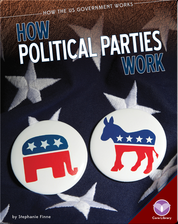 How Political Parties Work