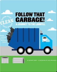 Follow That Garbage! A Journey to the Landfill