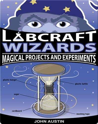 Labcraft Wizards: Magical Projects and Experiments