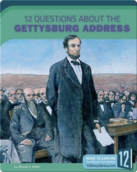 12 Questions About The Gettysburg Address