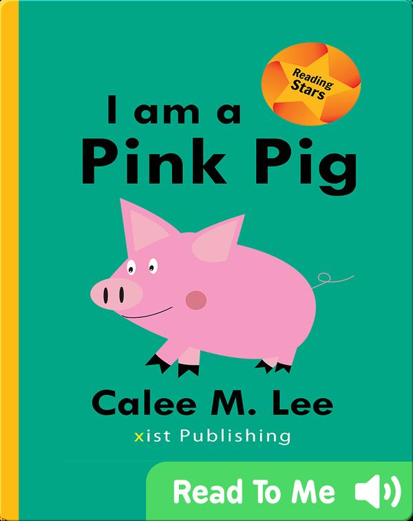 I am a Pink Pig