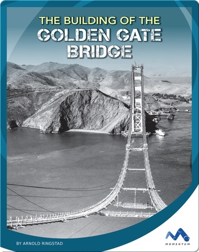The Building of the Golden Gate Bridge