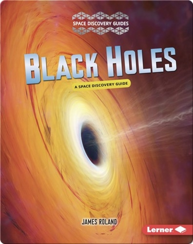 Black Holes: A Space Discovery Guide