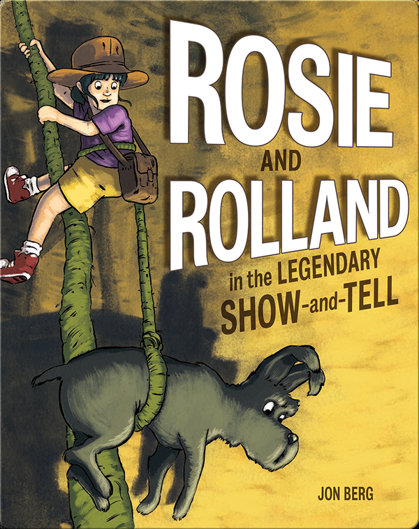 Rosie and Rolland in the Legendary Show-and-Tell