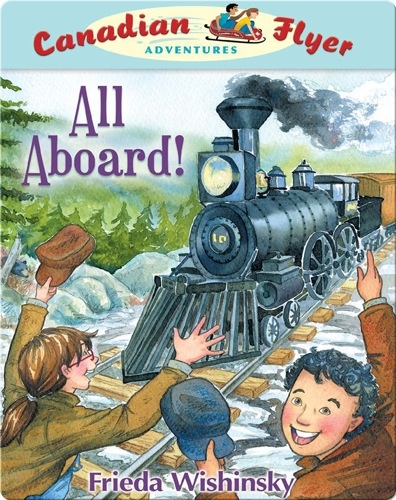 All Aboard! (Canadian Flyer Adventures #9)