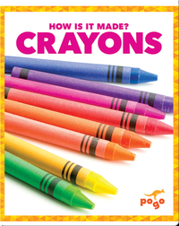 How Is It Made? Crayons