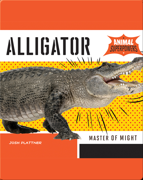 Alligator: Master of Might